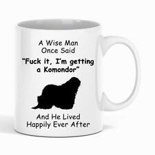 Komondor Mug - Komondor Gift - A Wise Man Once Said Mug - Gift For Dog Dad