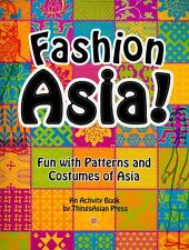 Fashion Asia!: Fun with Patterns and Costumes of Asia, , Heiter, Celeste, Very G