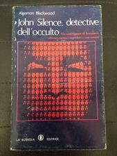 LIBRO JOHN SILENCE DETECTIVE DELL'OCCULTO ALGERNON BLACKWOOD LA BUSSOLA 1978