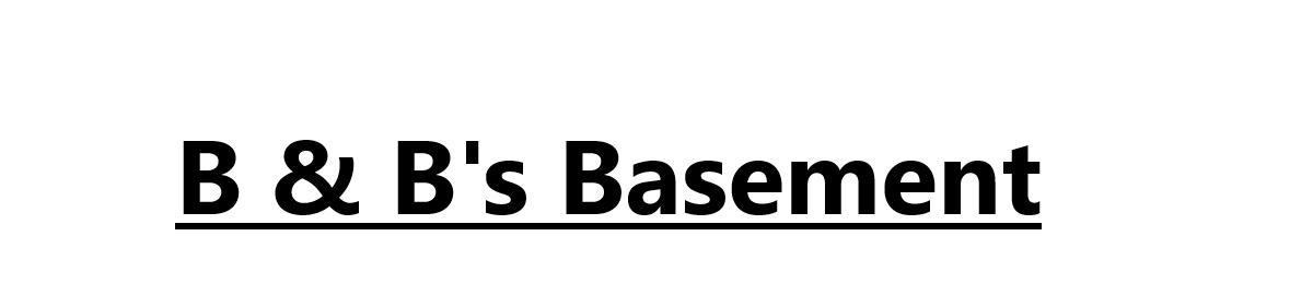 B & B s Basement