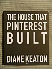The House That Pinterest Built by Diane Keaton (2017, Hardcover, Signed)