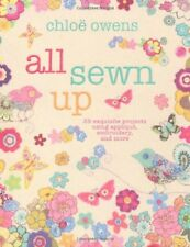All Sewn Up: 35 exquisite projects using applique, embroidery, and more,Chloë O