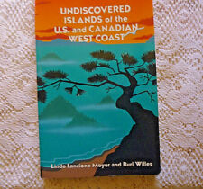 Undiscovered Islands of the U. S. and Canadian West Coast by L. Moyer B. Willes