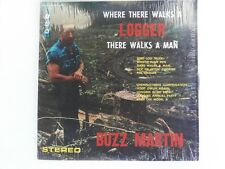 Buzz Martin - Where There Walks a Logger There Walks a Man - 1968 Ripcord LP