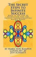 The Secret Steps to Infinite Success: What is the Law of Attraction and the Succ