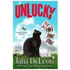 Unlucky by Jana DeLeon (2013, Paperback)