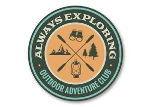 Always Exploring Sign, Outdoor Adventure Club, Camping Aluminum Sign
