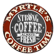 CWCT-0258 MYRTLE'S COFFEE TIME Chic Tin Sign Decor Gift Ideas