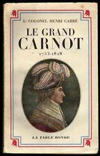 █ LE GRAND CARNOT 1753-1828 par Lt Colonel Henri Carré 1947 éd° La Table Ronde █