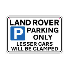 LAND ROVER Parking Sign Lesser Cars will be Clamped Sign Joke Road Sign