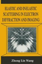 Elastic and Inelastic Scattering in Electron Diffraction and Imaging, Wang,,