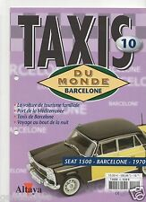 SPECIFICATION ALTAYA TAXIS OF THE WORLD N°10 SEAT 1500 BARCELONA 1970 without