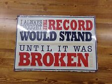 I Always Thought That Record Would Stand Until It Was Broken Yogi Berra Sign NEW