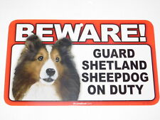 Beware! Guard Dog On Duty Sign - Shetland Sheepdog