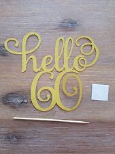 HELLO 60 birthday cake topper for 60th