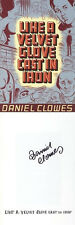 Daniel Clowes SIGNED AUTOGRAPHED Like A Velvet Glove Cast In Iron SC Ghost World