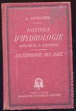 A. GUILLERD, NOTIONS D'HYDROLOGIE APPLIQUÉES À L'HYGIÈNE BACTÉRIOLOGIE DES EAUX