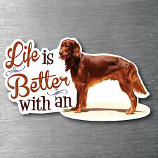 Lifes better with an Irish Red Setter sticker premium 7 yr vinyl pup breed dog