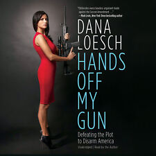 Hands off My Gun by Dana Loesch 2014 Unabridged CD 9781478957584