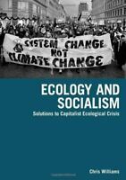 Ecology and Socialism : Capitalism and the Enviro... by Chris Williams Paperback