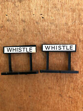 Model Railway - 'Whistle' sign hornby OO X2