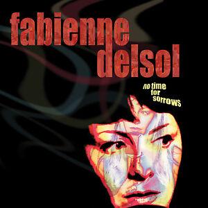 Fabienne Delsol - No Time For Sorrows CD * GARAGE YEYE*