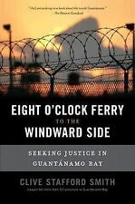 The Eight O'Clock Ferry to the Windward Side: Seeking Justice In Guant-ExLibrary