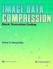 Image Data Compression : Block Truncation Coding by Dasarathy, Belur V.