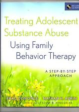 Treating Adolescent Substance Abuse using Family Behavior Therapy,Donohue,Azrin
