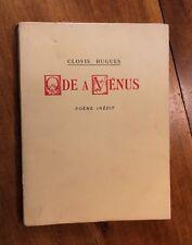 1933 Clovis Hugues Ode Vénus Curiosa érotique Poème illustré 1/300 bibliophilie