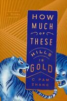 How Much of These Hills Is Gold, Hardcover by Zhang, C. Pam, Like New Used, F...