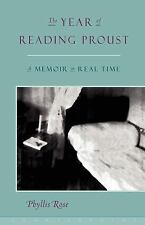 The Year of Reading Proust: A Memoir in Real Time by Rose, Phyllis