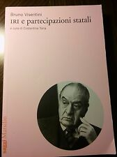 Bruno Visentini, a cura di Costantina Toria IRI E PARTECIPAZIONI STATALI