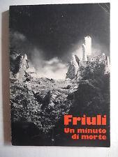 513E - FRIULI UN MINUTO DI MORTE LA EDITORIALE LIBRARIA