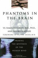 Phantoms in the Brain : Probing the Mysteries of the Human Mind, Paperback by...