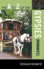 A to Z of the Gypsies (Romanies): By Donald Kenrick
