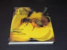 La Route Du Miel - Le Grand Livre Des Abeilles Et De L'apiculture Raoul Alphandé