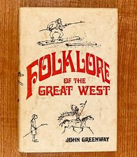 FOLKLORE OF THE GREAT WEST by John Greenway (HC/DJ) 1969
