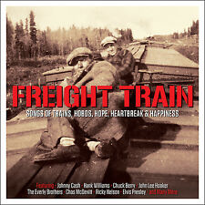 Freight Train - Songs of Trains Hobos Hope Heartbreak & Happiness 2cd