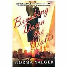 Breaking Down the Walls: 50 Courageous & Successful Years at the Forefront of th