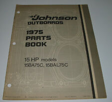Parts Catalog Book Johnson Outboards 15 HP models 15BA75C / 15BAL75C 08/1974!