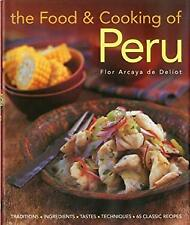 Food and Cooking of Peru : Traditions, Ingredients, Tastes and Techniques in 60
