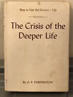 Rare The Crisis of the Deeper Life by Pardington UNDATED
