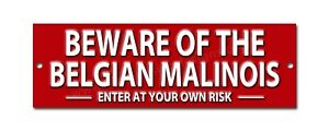 """BEWARE OF THE BELGIAN MALINOIS ENTER AT YOUR OWN RISK METAL SIGN - SIZE 8""""X2.5""""."""