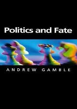 Themes for the 21st Century Ser.: Politics and Fate by Andrew Gamble (2000,...