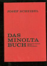 Das Minolta-Buch Spiegelreflex -Kameras SR-T 101, SR-M und System