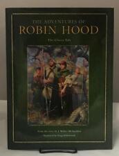 The Adventures of Robin Hood, The Classic Tale by J. Walker McSpadden Greg Hi.