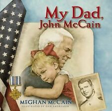 My Dad, John McCain by Meghan McCain (2008, Picture Book)