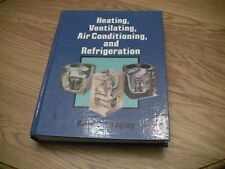 Heating, Ventilating, Air Conditioning and Refrigeration by Billy C. Langley