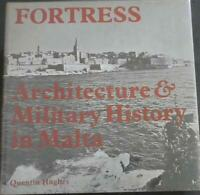Quentin Hughes, FORTRESS Architecture and Military History in Malta. 1st ed. HCD